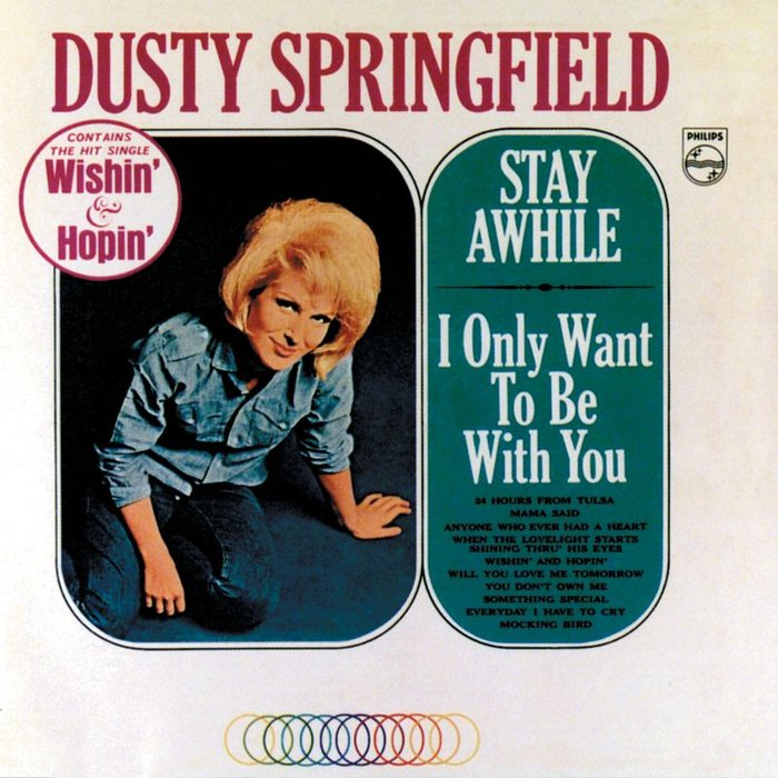 DUSTY SPRINGFIELD - Stay Awhile/I Only Want To Be With You