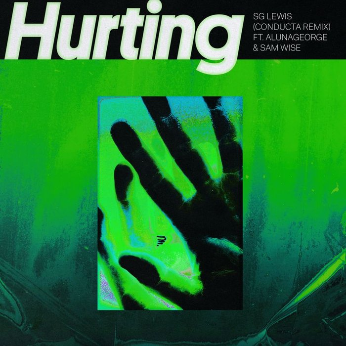 SG LEWIS feat ALUNAGEORGE/SAM WISE - Hurting