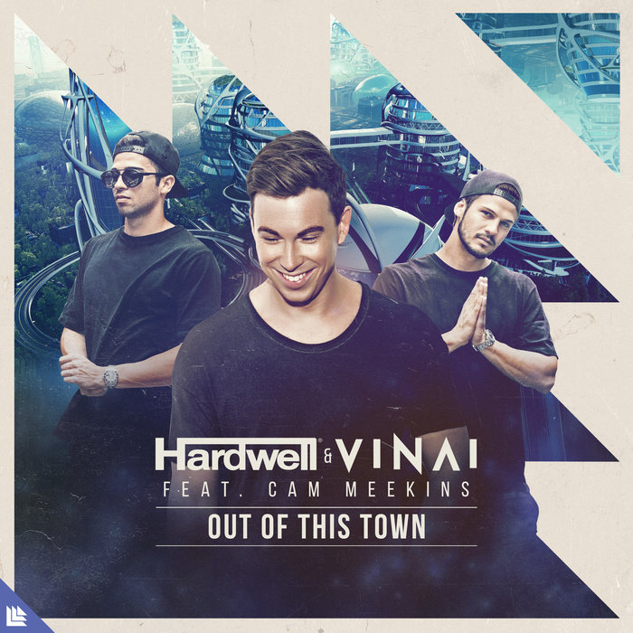 HARDWELL/VINAI/CAM MEEKINS - Out Of This Town