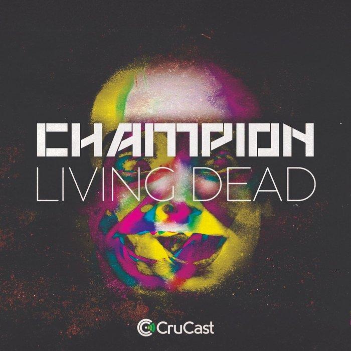 CHAMPION - Living Dead