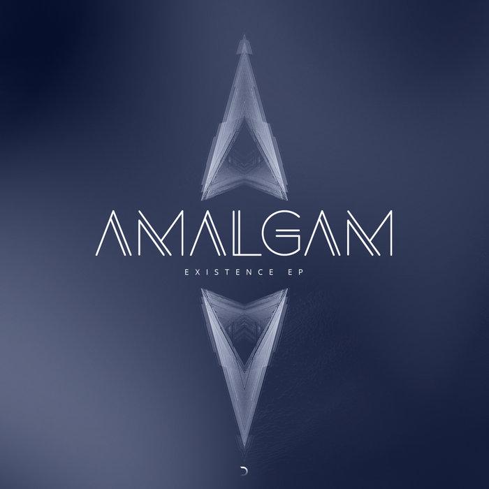 AMALGAM - Existence EP