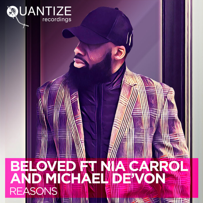 BELOVED feat NIA CARROL & MICHAEL DE'VON - Reasons