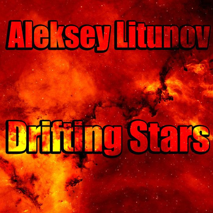 ALEKSEY LITUNOV - Drifting Stars