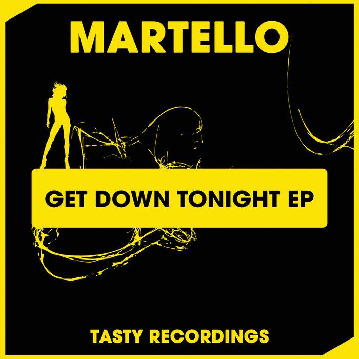 MARTELLO - Get Down Tonight EP
