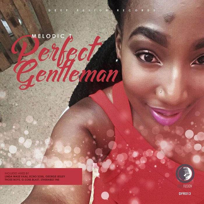 MELODIC T - Perfect Gentleman