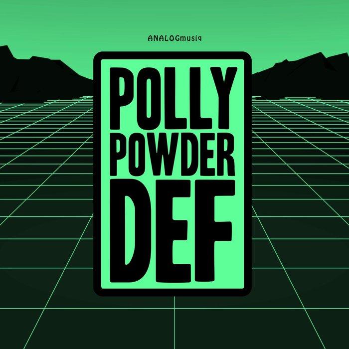 POLLY POWDER - Def