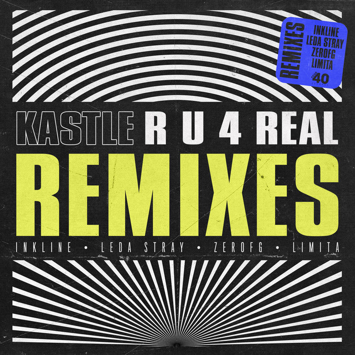 KASTLE - R U 4 REAL Remixes