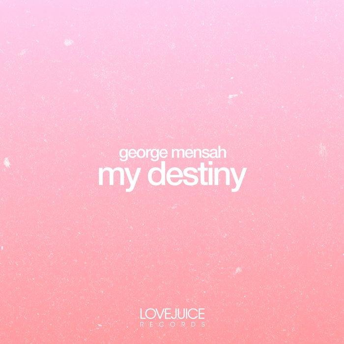 GEORGE MENSAH - My Destiny