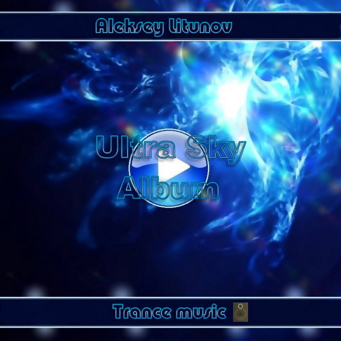 ALEKSEY LITUNOV - Ultra Sky