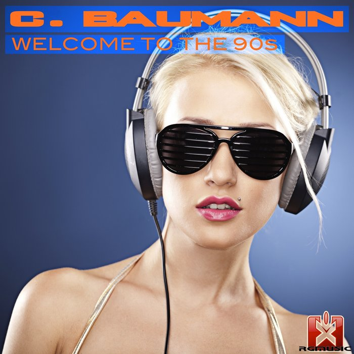 C BAUMANN - Welcome To The 90s
