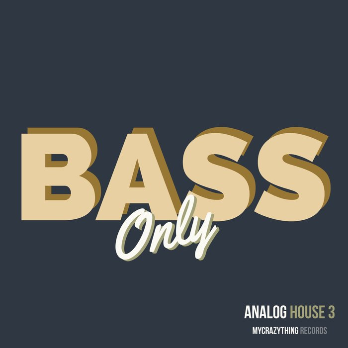 MYCRAZYTHING RECORDS - Bass Only Analog House 3 (Sample Pack WAV)