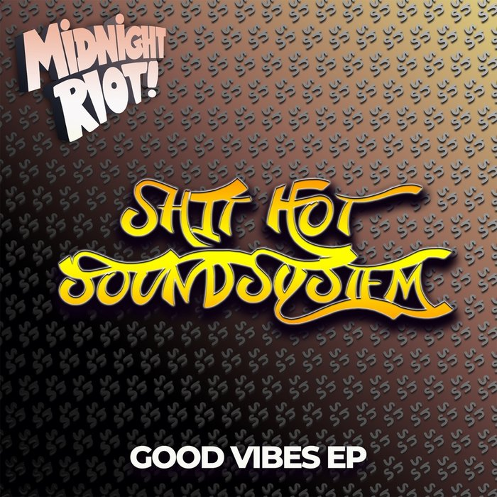 SHIT HOT SOUNDSYSTEM - Good Vibes