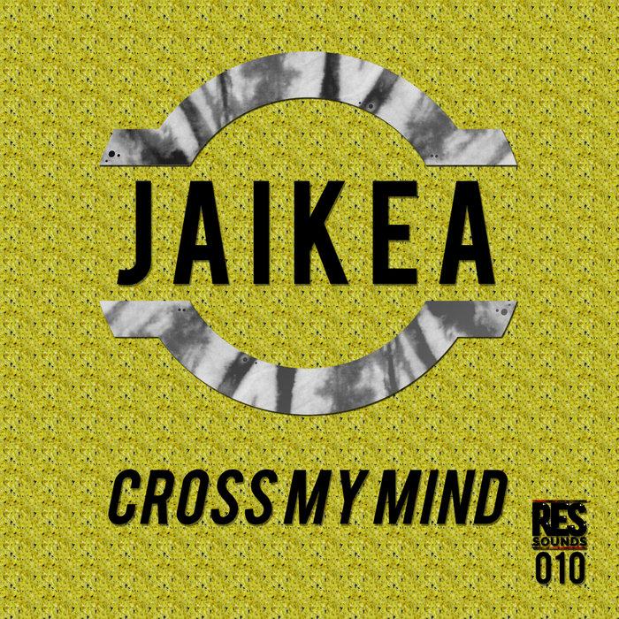 JAIKEA - Cross My Mind