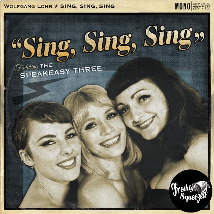 WOLFGANG LOHR feat THE SPEAKEASY THREE - Sing, Sing, Sing