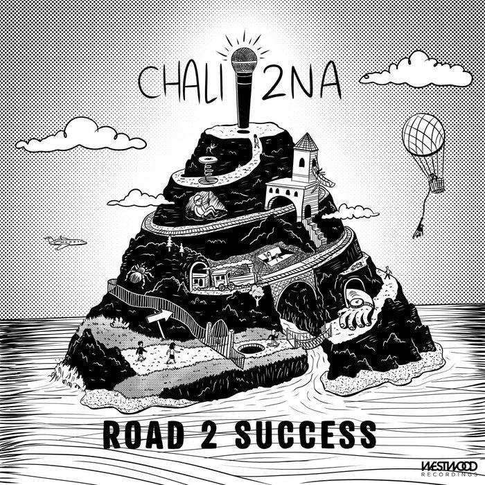 CHALI 2NA - Road 2 Success
