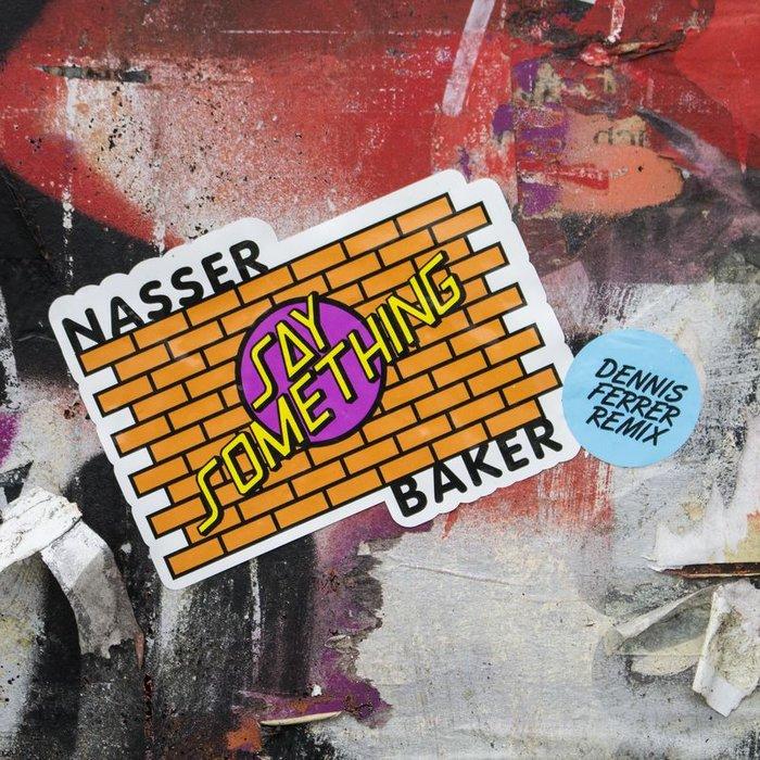 NASSER BAKER - Say Something