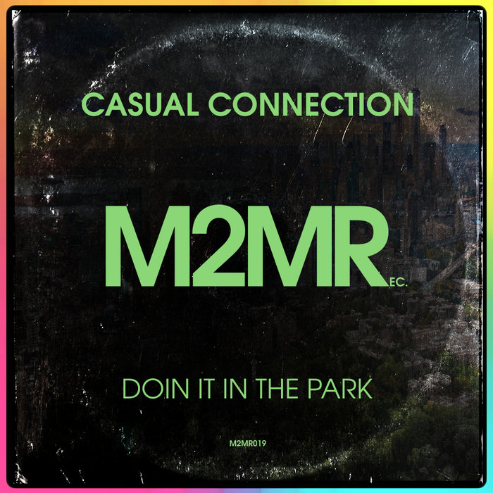CASUAL CONNECTION - Doin It In The Park