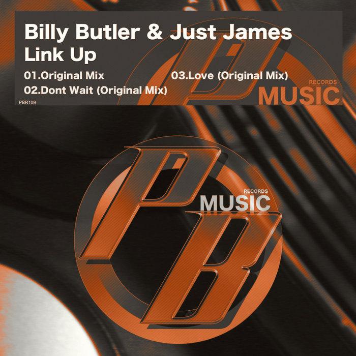 BILLY BUTLER & JUST JAMES - Link Up