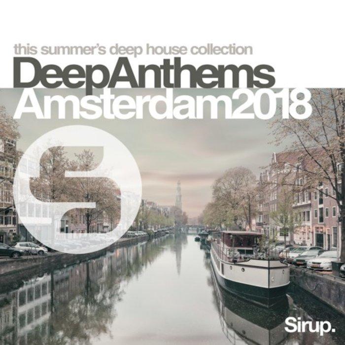 VARIOUS - Sirup Deep Anthems Amsterdam 2018