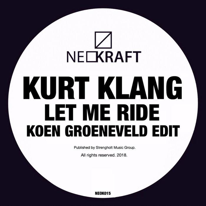 KOEN GROENEVELD/KURT KLANG - Let Me Ride
