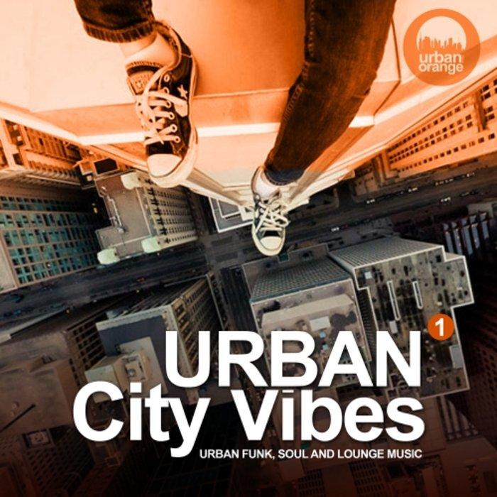 VARIOUS - Urban City Vibes Vol 1 (Urban Funk, Soul & Lounge Music)