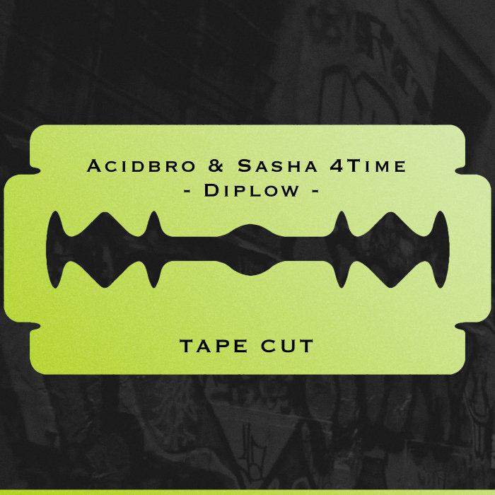 ACIDBRO/SASHA 4TIME - Diplow