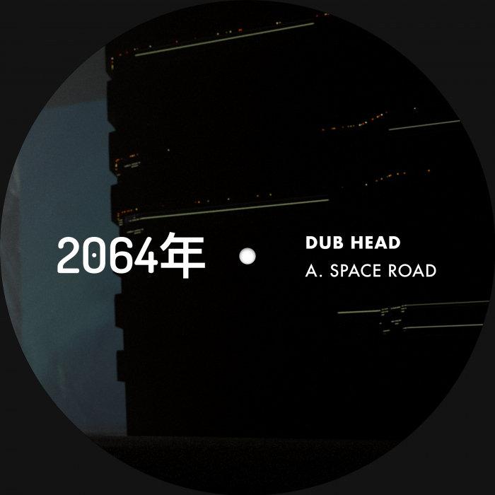 DUB HEAD - Space Road