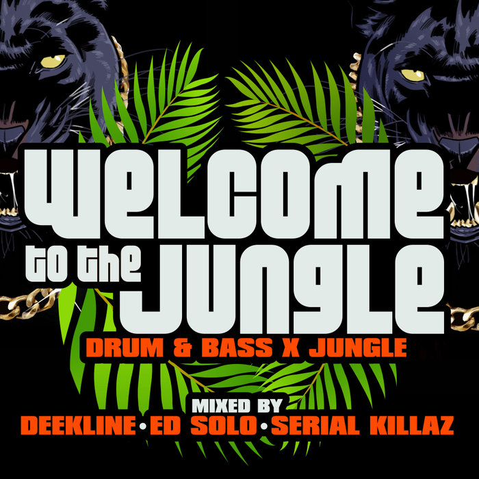 VARIOUS/DEEKLINE/ED SOLO/SERIAL KILLAZ - Welcome To The Jungle: Drum & Bass X Jungle