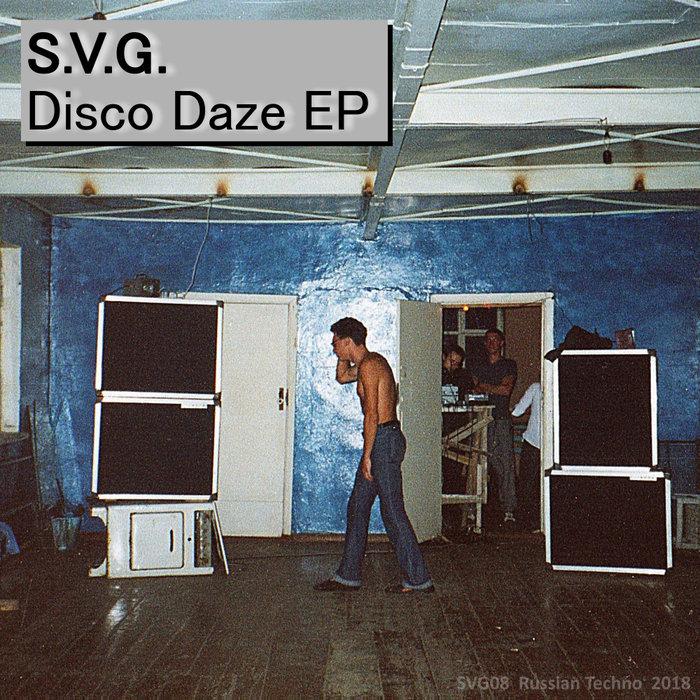 S.V.G. - Disco Daze EP