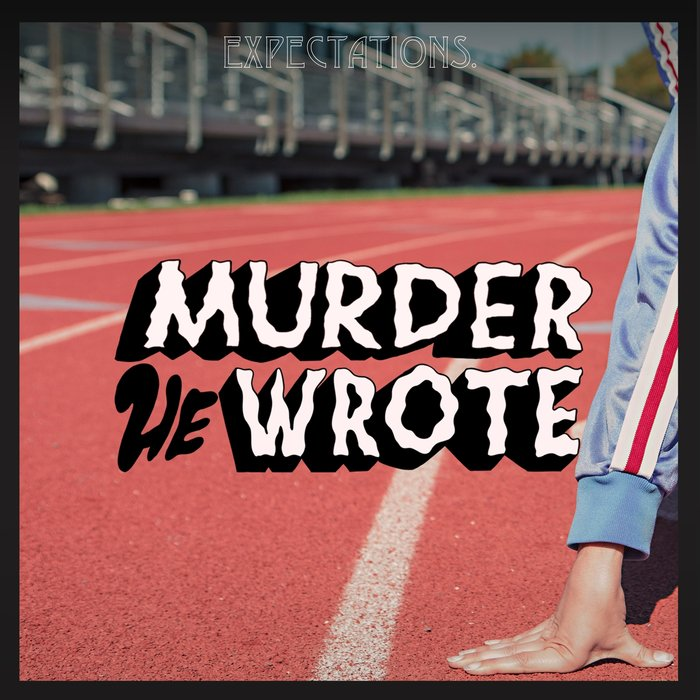 MURDER HE WROTE - Expectations EP