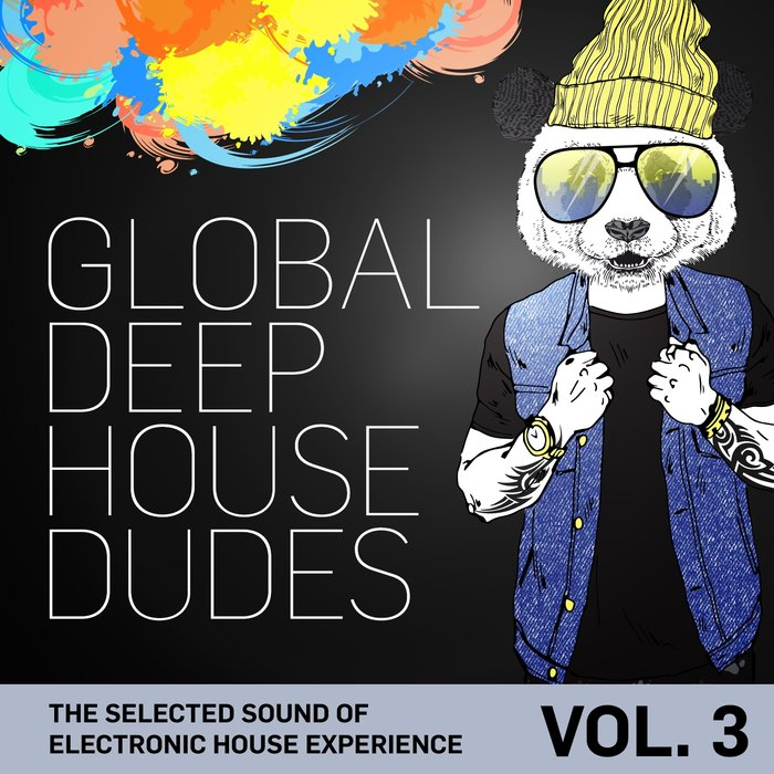 VARIOUS - Global Deep House Dudes Vol 3 (The Selected Sound Of Electronic House Experience)