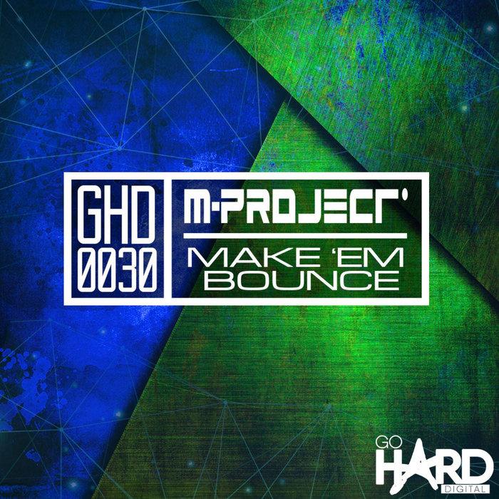 M-PROJECT - Make 'Em Bounce