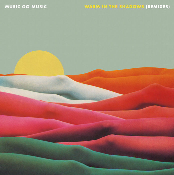 MUSIC GO MUSIC - Warm In The Shadows (Remixes)