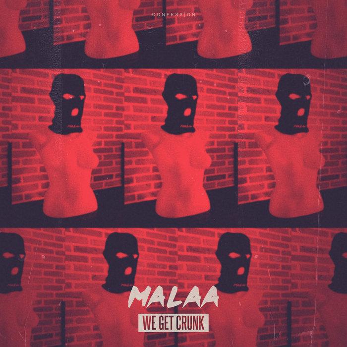 MALAA - We Get Crunk