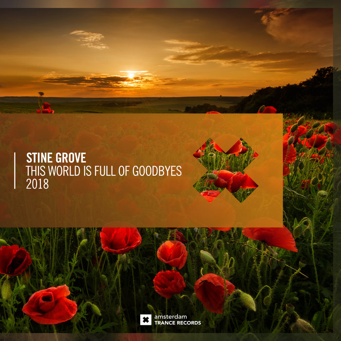STINE GROVE - This World Is Full Of Goodbyes 2018