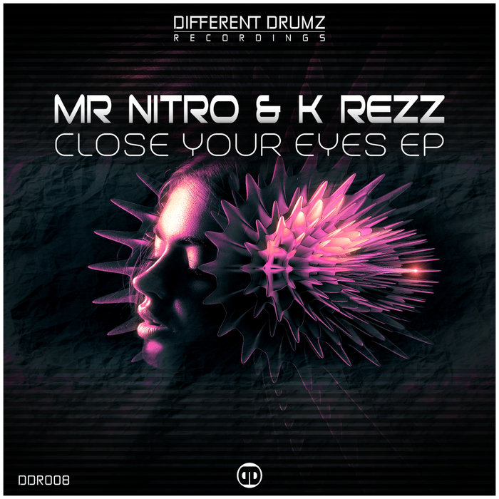 MR NITRO & K REZZ - Close Your Eyes EP
