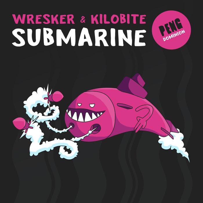 WRESKER & KILOBITE - Submarine