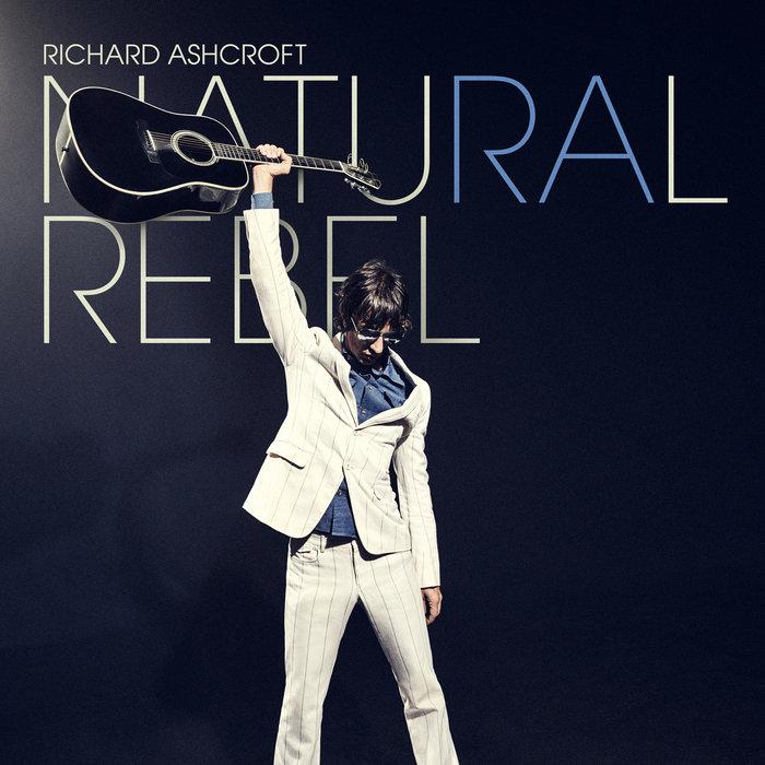 RICHARD ASHCROFT - Natural Rebel