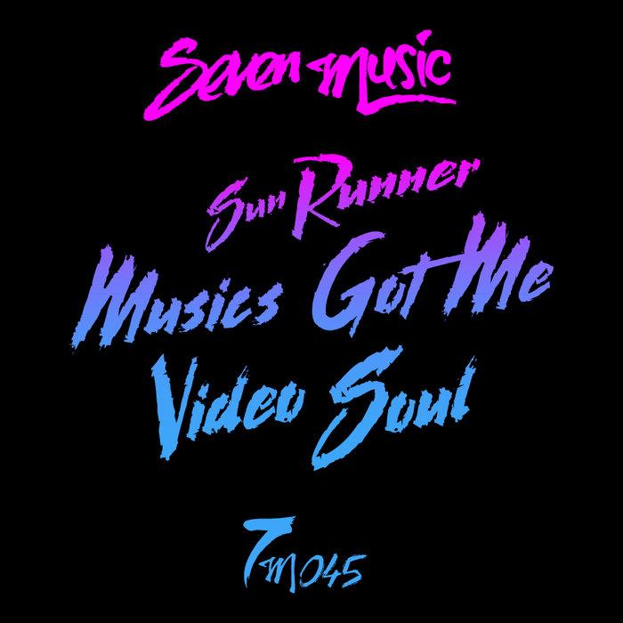 SUN RUNNER - Musics Got Me/Video Soul