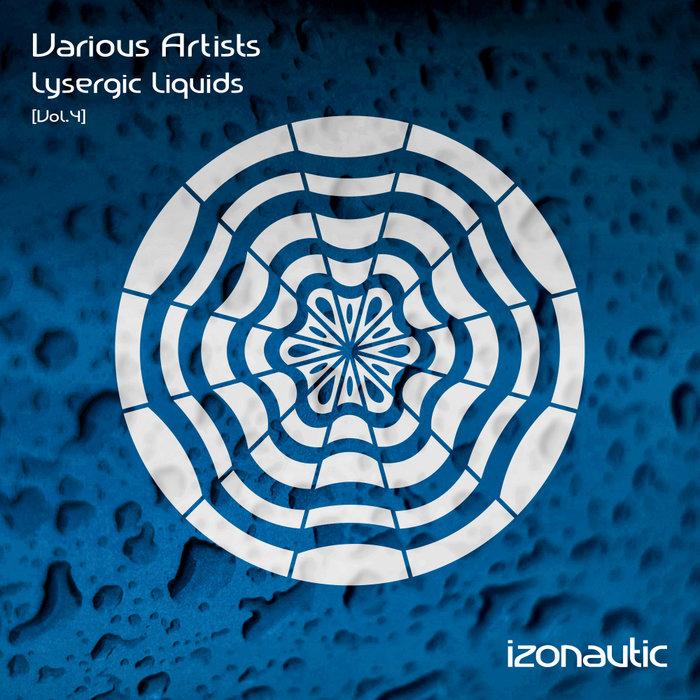 VARIOUS - Lysergic Liquids 4