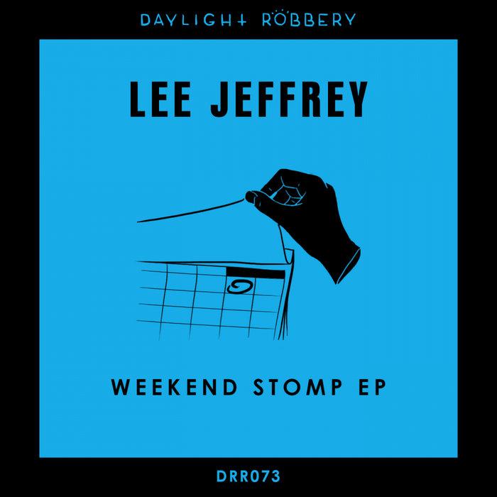 LEE JEFFREY - Weekend Stomp EP