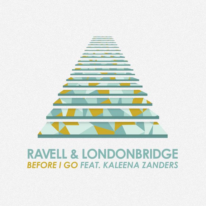 RAVELL/LONDONBRIDGE - Before I Go