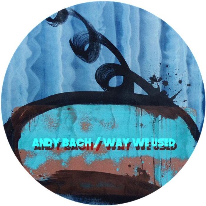 ANDY BACH - Way We Used