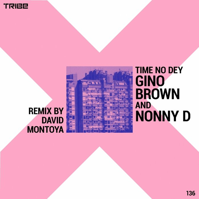 GINO BROWN - Time No Dey (feat Nonny D)