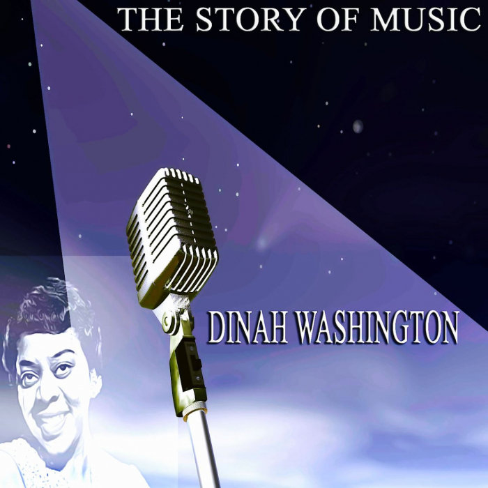 DINAH WASHINGTON - The Story Of Music