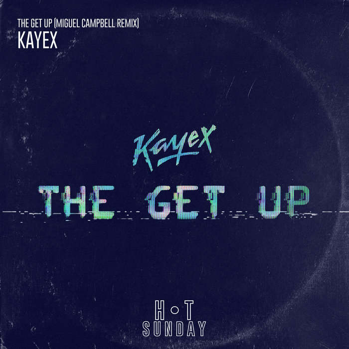 KAYEX - The Get Up
