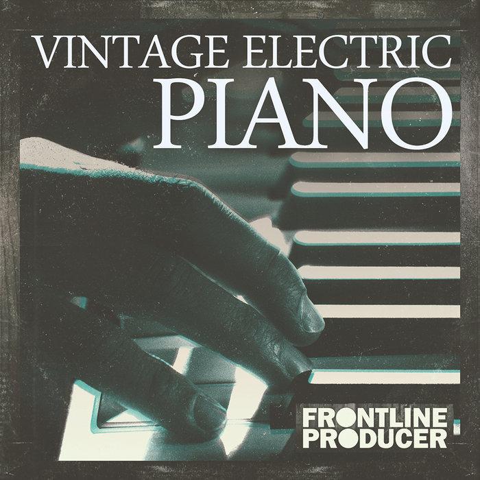 FRONTLINE PRODUCER - Vintage Electric Piano (Sample Pack WAV/APPLE)