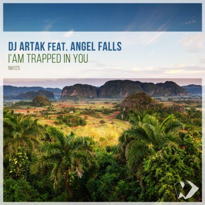 DJ ARTAK feat ANGEL FALLS - I'm Trapped In You