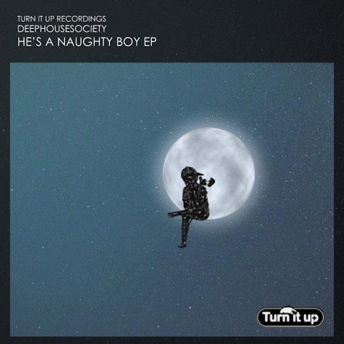 DEEP HOUSE SOCIETY - He's A Naughty Boy EP