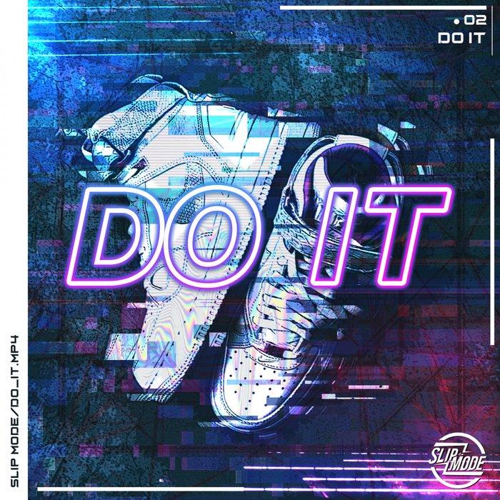 SLIPMODE - Do It